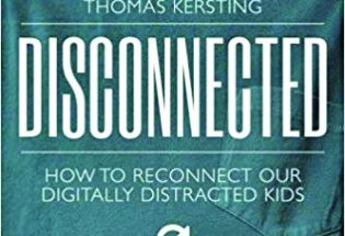 Disconnected – How to Reconnect Our Digitally Distracted Kids
